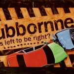 Stubbornness - Who is left to be right