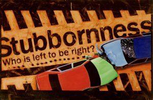 "Titel: ""Stubbornness – Who is left to be right"" 60x120 cm ikke til salg"
